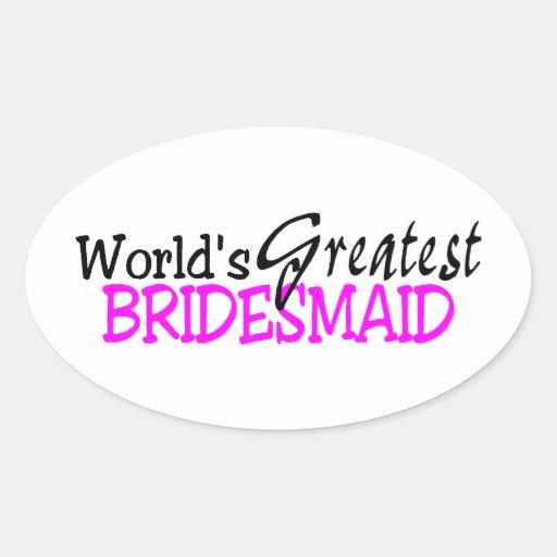 Worlds Greatest Bridesmaid Oval Sticker