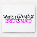 Worlds Greatest Bridesmaid Pink Black Mouse Pad