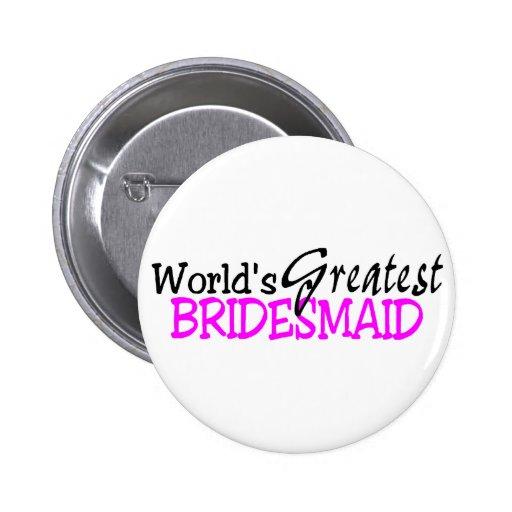Worlds Greatest Bridesmaid Pink Black Pin