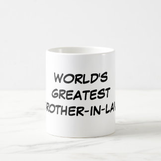 """""""World's Greatest Brother-in-Law""""  Mug"""