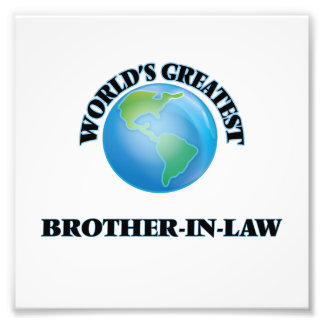 World's Greatest Brother-in-Law Photographic Print
