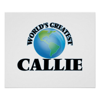 World's Greatest Callie Posters