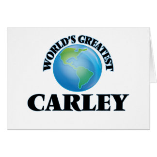 World's Greatest Carley Greeting Card