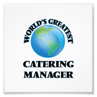 World's Greatest Catering Manager Photo Print