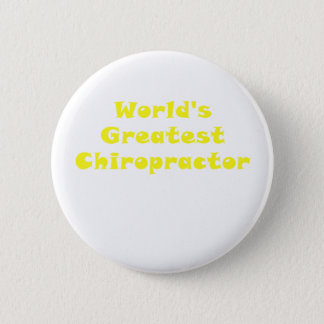 Worlds Greatest Chiropractor Pinback Button