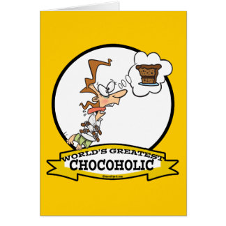 WORLDS GREATEST CHOCOHOLIC WOMEN CARTOON CARD