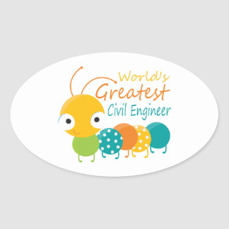 World's Greatest Civil Engineer Oval Sticker