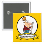 WORLDS GREATEST CLUMSY BUILDER MEN CARTOON PIN