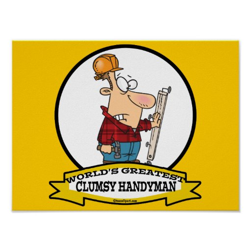 WORLDS GREATEST CLUMSY HANDYMAN MEN CARTOON POSTER