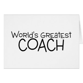Worlds Greatest Coach Greeting Cards