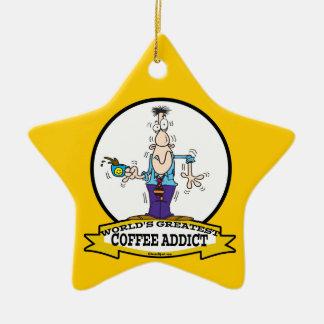 WORLDS GREATEST COFFEE ADDICT CARTOON CERAMIC ORNAMENT