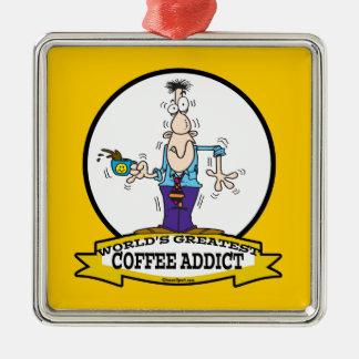 WORLDS GREATEST COFFEE ADDICT CARTOON METAL ORNAMENT