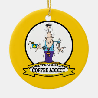 WORLDS GREATEST COFFEE ADDICT CARTOON CHRISTMAS TREE ORNAMENTS