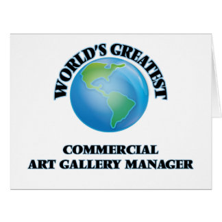 World's Greatest Commercial Art Gallery Manager Large Greeting Card