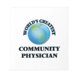 World's Greatest Community Physician Memo Notepads