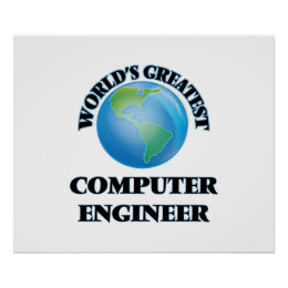 World's Greatest Computer Engineer Poster