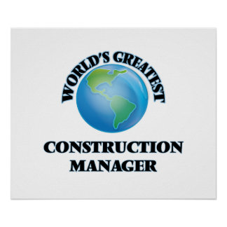 World's Greatest Construction Manager Posters