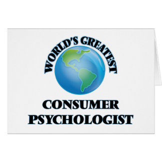 World's Greatest Consumer Psychologist Greeting Cards