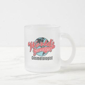 Worlds Greatest Cosmetologist 10 Oz Frosted Glass Coffee Mug