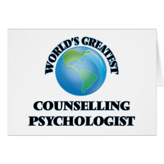 World's Greatest Counselling Psychologist Greeting Card