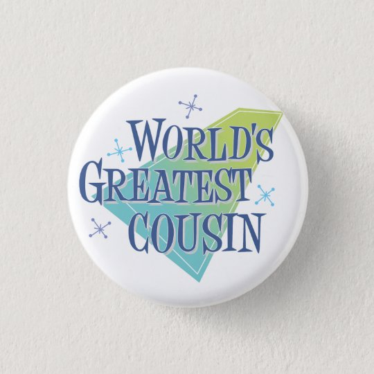 World's Greatest Cousin Button