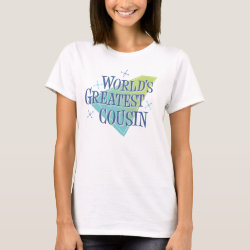 Women's Basic T-Shirt with World's Greatest Cousin design