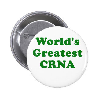 Worlds Greatest CRNA Button