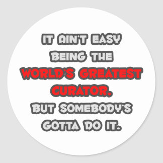 World's Greatest Curator Joke Classic Round Sticker