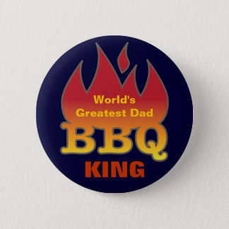 World's Greatest Dad BBQ KING Pinback Button