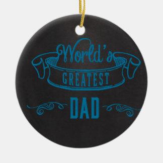 World's Greatest Dad Blue Chalkboard Ceramic Ornament