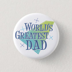 Round Button with World's Greatest Dad design