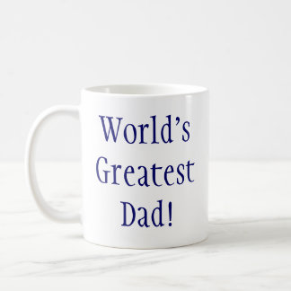 World's Greatest Dad! Classic White Coffee Mug