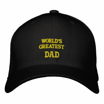 World's Greatest Dad... Embroidered Hat  Wool by CREATIVEHOLIDAY at Zazzle