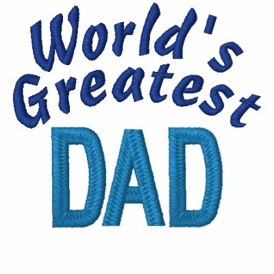 World's Greatest Dad Embroidered Shirt