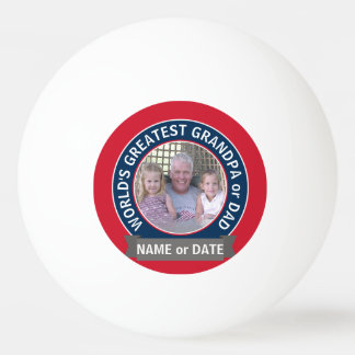 World's Greatest Dad Grandpa Photo red white blue Ping-Pong Ball
