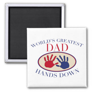 World's Greatest Dad Hands Down 2 Inch Square Magnet