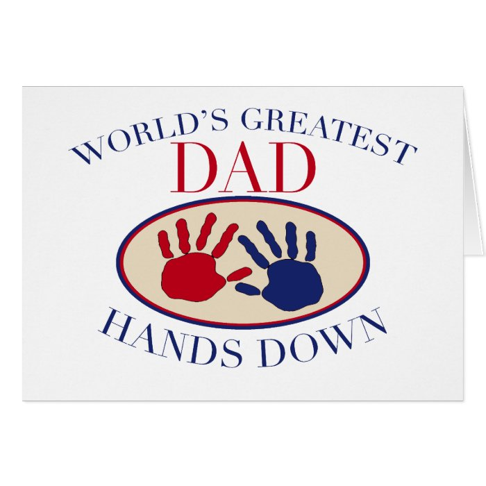 World's Greatest Dad Hands Down Card