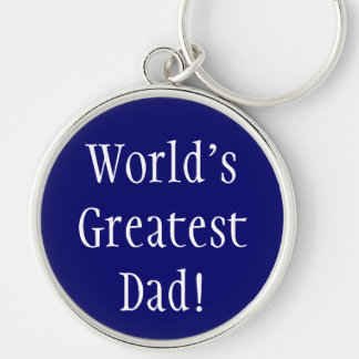 World's Greatest Dad! Silver-Colored Round Keychain