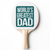 World's Greatest Dad Ping-Pong Paddle