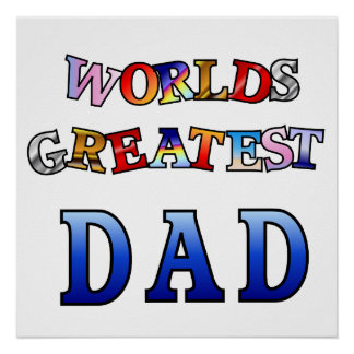 Worlds Greatest Dad Poster 20x20""