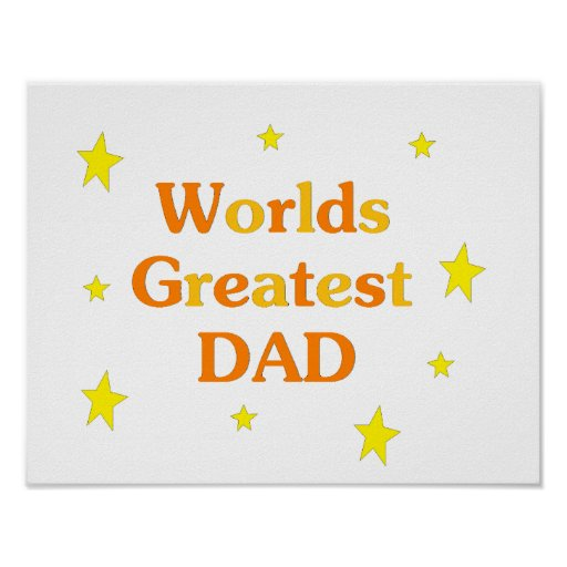 Worlds Greatest Dad Posters