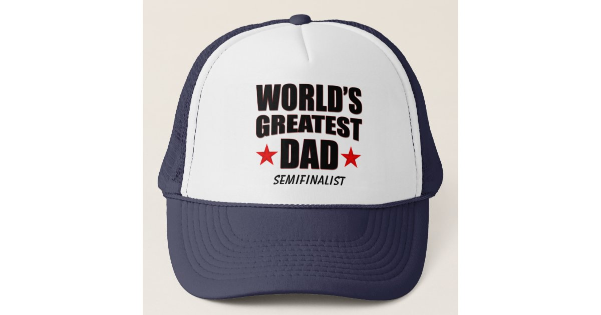 00cef4fd5 World's Greatest Dad Semifinalist Trucker Hat | Zazzle.com