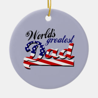 World's greatest dad with American flag Ceramic Ornament