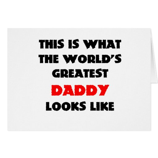 WORLDS GREATEST DADDY GREETING CARD