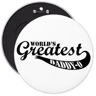 World's Greatest Daddy-o Pinback Button