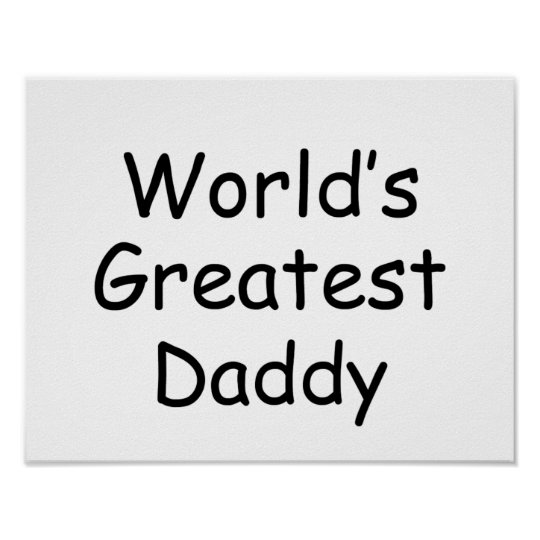Worlds Greatest Daddy Poster