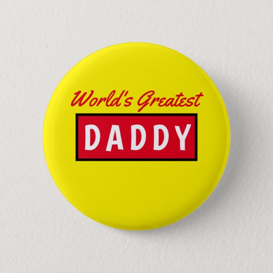 Worlds Greatest Daddy Text Yellow Fathers Day 6 Cm Button