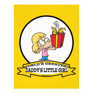WORLDS GREATEST DADDYS LITTLE GIRL CARTOON FULL COLOR FLYER