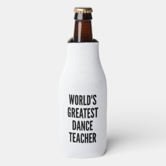 Worlds Greatest Dance Teacher Bottle Cooler