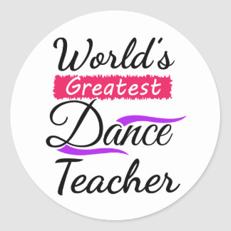 World's Greatest Dance Teacher Classic Round Sticker